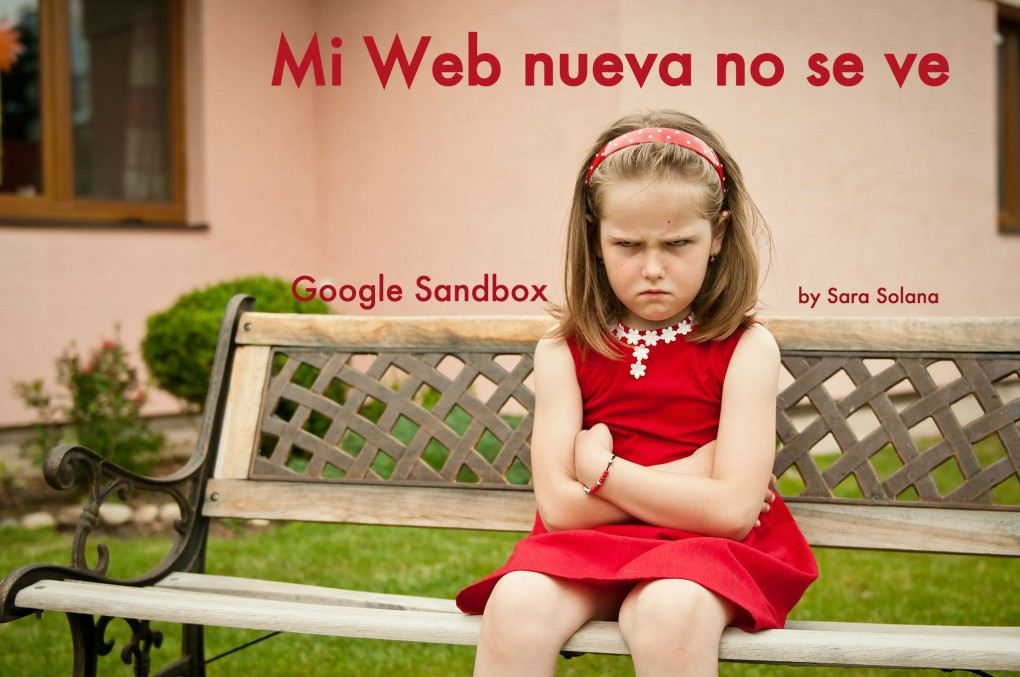 Mi web no sale en Google, tal vez es por Sandbox
