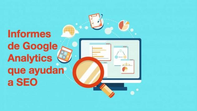 Informes de Google Analytics que ayudan a SEO